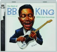 B.B. KING: The Best of RPM & Kent Recordings