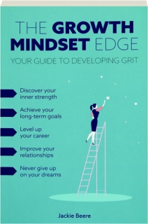 THE GROWTH MINDSET EDGE: Your Guide to Developing Grit