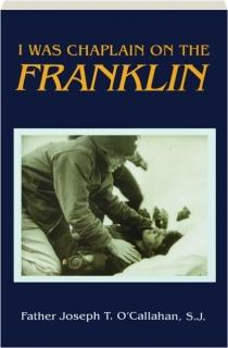 I WAS CHAPLAIN ON THE <I>FRANKLIN</I>