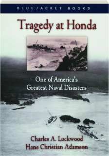 TRAGEDY AT HONDA: One of America's Greatest Naval Disasters