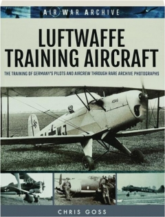 LUFTWAFFE TRAINING AIRCRAFT: Air War Archive