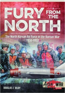FURY FROM THE NORTH: The North Korean Air Force in the Korean War 1950-1953