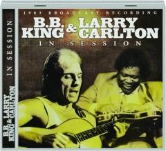 B.B. KING & LARRY CARLTON: In Session
