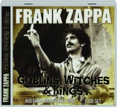 FRANK ZAPPA: Goblins, Witches & Kings