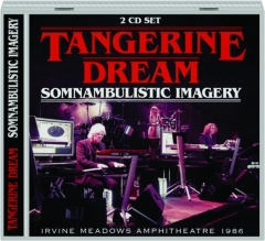 TANGERINE DREAM: Somnambulistic Imagery