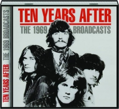 TEN YEARS AFTER: The 1969 Broadcasts