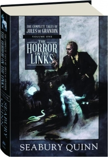 THE HORROR ON THE LINKS, VOLUME ONE: The Complete Tales of Jules de Grandin