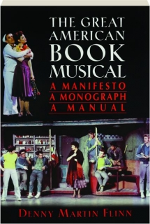 THE GREAT AMERICAN BOOK MUSICAL: A Manifesto, a Monograph, a Manual