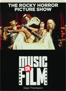 THE ROCKY HORROR PICTURE SHOW: Music on Film