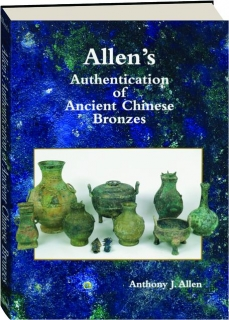 ALLEN'S AUTHENTICATION OF ANCIENT CHINESE BRONZES