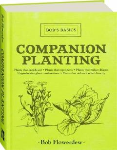 COMPANION PLANTING: Bob's Basics