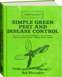 SIMPLE GREEN PEST AND DISEASE CONTROL: Bob's Basics