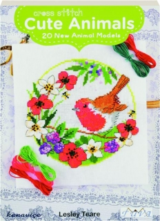 CROSS STITCH CUTE ANIMALS: 20 New Animal Models