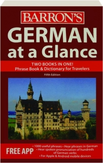 GERMAN AT A GLANCE, FIFTH EDITION: Phrase Book & Dictionary for Travelers