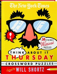 <I>THE NEW YORK TIMES</I> THINK ABOUT IT THURSDAY CROSSWORD PUZZLES