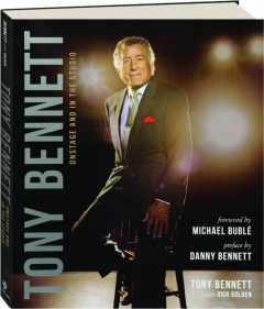 TONY BENNETT: Onstage and in the Studio
