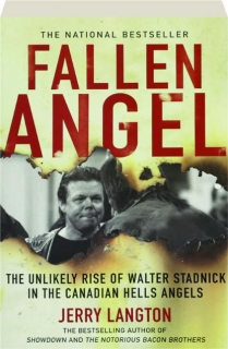 FALLEN ANGEL: The Unlikely Rise of Walter Stadnick in the Canadian Hells Angels