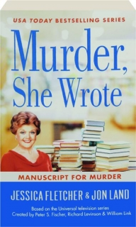 MANUSCRIPT FOR MURDER: A <I>Murder, She Wrote</I> Mystery