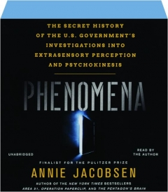 PHENOMENA: The Secret History of the U.S Government's Investigations into Extrasensory Perception and Psychokinesis