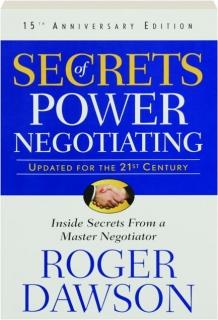 SECRETS OF POWER NEGOTIATING, THIRD EDITION: Inside Secrets from a Master Negotiator