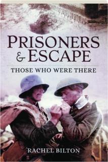 PRISONERS & ESCAPE: Those Who Were There