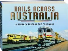 RAILS ACROSS AUSTRALIA: A Journey Through the Continent