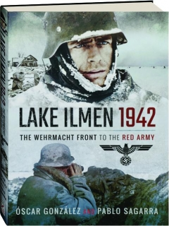 LAKE ILMEN 1942: The Wehrmacht Front to the Red Army