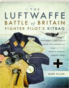 THE LUFTWAFFE BATTLE OF BRITAIN FIGHTER PILOT'S KITBAG