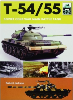 T-54/55: Soviet Cold War Main Battle Tank--TankCraft 16