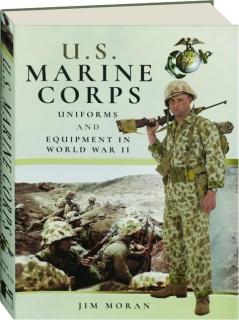 U.S. MARINE CORPS UNIFORMS AND EQUIPMENT IN WORLD WAR II