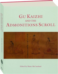 GU KAIZHI AND THE ADMONITIONS SCROLL