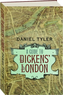 A GUIDE TO DICKENS' LONDON