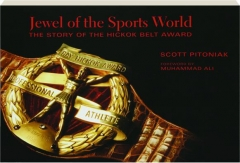 JEWEL OF THE SPORTS WORLD: The Story of the Hickok Belt Award