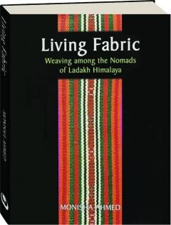 LIVING FABRIC: Weaving Among the Nomads of Ladakh Himalaya