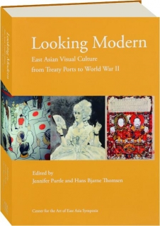 LOOKING MODERN: East Asian Visual Culture from Treaty Ports to World War II