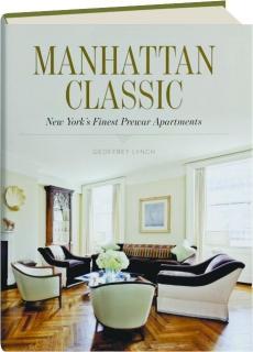 MANHATTAN CLASSIC: New York's Finest Prewar Apartments