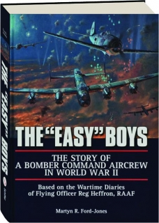 "THE ""EASY"" BOYS: The Story of a Bomber Command Aircrew in World War II"