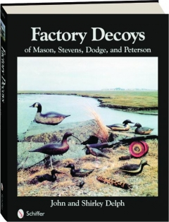 FACTORY DECOYS OF MASON, STEVENS, DODGE, AND PETERSON