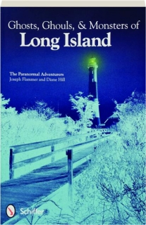 GHOSTS, GHOULS, & MONSTERS OF LONG ISLAND