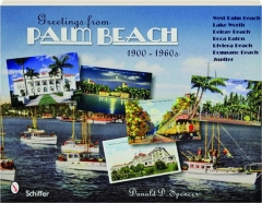 GREETINGS FROM PALM BEACH, 1900-1960S