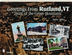 GREETINGS FROM RUTLAND, VT: Heart of the Green Mountains