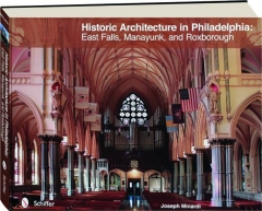 HISTORIC ARCHITECTURE IN PHILADELPHIA: East Falls, Manayunk, and Roxborough