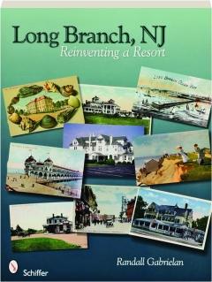 LONG BRANCH, NJ: Reinventing a Resort