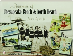 MEMORIES OF CHESAPEAKE BEACH & NORTH BEACH