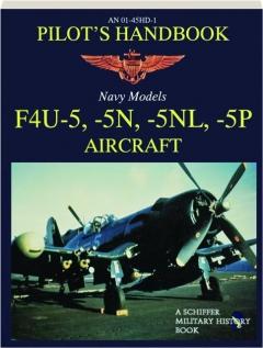 PILOT'S HANDBOOK: Navy Models F4U-5, -5N, -5NL, -5P Aircraft