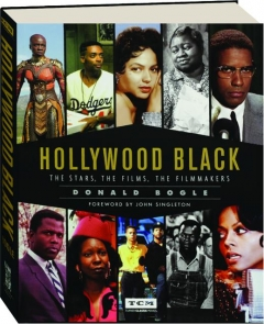 HOLLYWOOD BLACK: The Stars, the Films, the Filmmakers