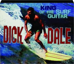 DICK DALE: King of the Surf Guitar