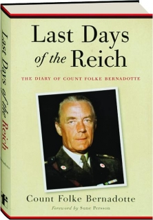 LAST DAYS OF THE REICH: The Diary of Count Folke Bernadotte