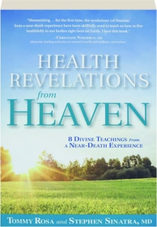 HEALTH REVELATIONS FROM HEAVEN: 8 Divine Teachings from a Near-Death Experience