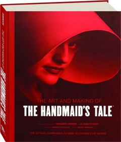 THE ART AND MAKING OF <I>THE HANDMAID'S TALE</I>